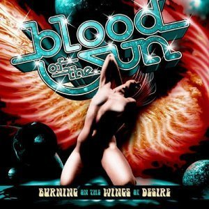 Blood of the Sun - Burning On The Wings Of Desire (2012)