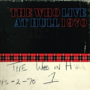 The Who – Live At Hull 1970 [Deluxe Edition] (2012)