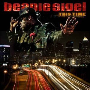 Beanie Sigel – This Time (2012)