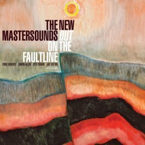 The New Mastersounds - Out On The Faultline (2012)