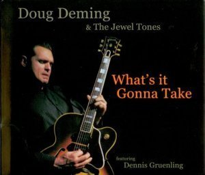 Doug Deming & the Jewel Tones - What's It Gonna Take (2012)