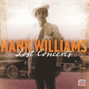 Hank Williams - The Lost Concerts (2012)