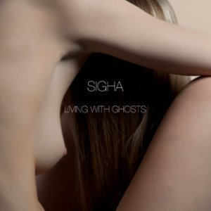 Sigha – Living With Ghosts (2012)