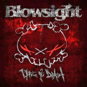 Blowsight – Life and Death (2012)