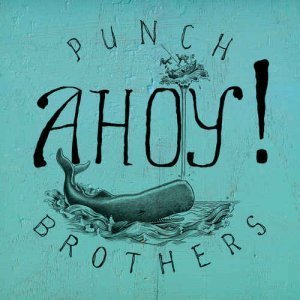 Punch Brothers – Ahoy! [EP] (2012)