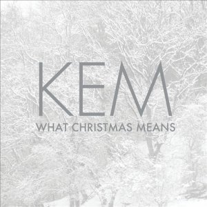 Kem - What Christmas Means (2012)