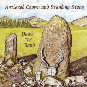 Damh the Bard – Antlered Crown and Standing Stone (2012)