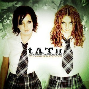 t.A.T.u. - 200 KM/H In the Wrong Lane [10th Anniversary Edition] (2012)