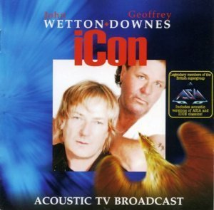 John Wetton And Geoffrey Downes - Icon: Acoustic TV Broadcast (2006)