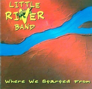 Little River Band - Where We Started From (2001)