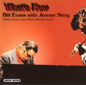 Bill Evans with Jeremy Steig - What's New (2003)