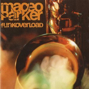Maceo Parker - Funk Overload (1998)