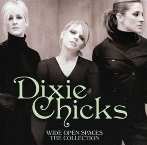 Dixie Chicks - Wide Open Spaces - The Collection (2012)