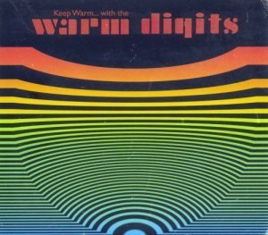 Warm Digits - Keep Warm... with the Warm Digits (2012)
