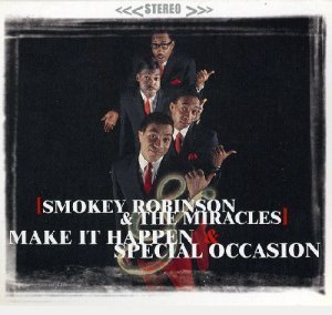 Smokey Robinson & The Miracles - Make It Happen (1967) & Special Occasion (1968)