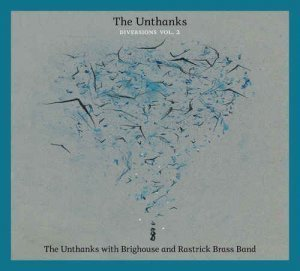 The Unthanks - Diversions Vol. 2: The Unthanks with Brighouse and Rastrick Brass Band (2012)