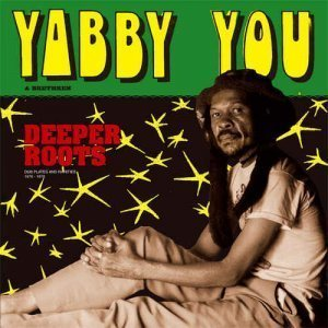 Yabby You – Deeper Roots (2012)