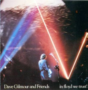 Dave Gilmour & Friends - In Floyd We Trust: Live Allentown Pennsylvania 1984 (Bootleg)