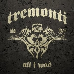 Tremonti - All I Was (2012)