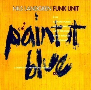 Nils Landgren Funk Unit - Paint It Blue (1996)