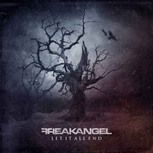 Freakangel – Let It All End [Limited Edition] (2012)