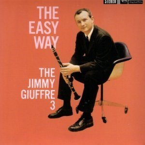 The Jimmy Giuffre 3 – The Easy Way (2003)