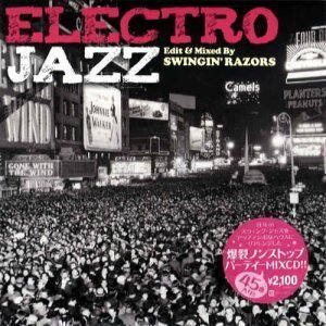 Swingin' Razors - Electro Jazz [Japanese Edition] (2012)