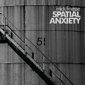 Mick Finesse - Spatial Anxiety (2012)