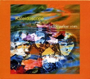 Kaleidoscope - The Faifield Parlour Years [2CD Box Set] (2000)