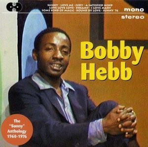 "Bobby Hebb - The ""Sunny"" Anthology (1960-1976)"