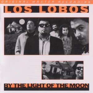 Los Lobos - By The Light Of The Moon 1987 (2012)