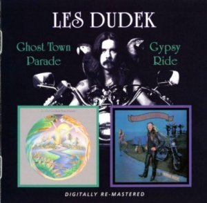 Les Dudek - Ghost Town Parade/Gypsy Ride 1978/1981 (BGO Rec. 2009)