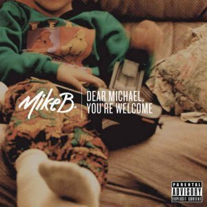 Mike B. - Dear Michael, You're Welcome (2012)