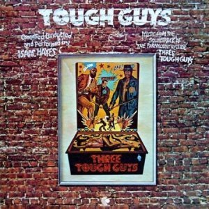 Isaac Hayes - Tough Guys (1974)