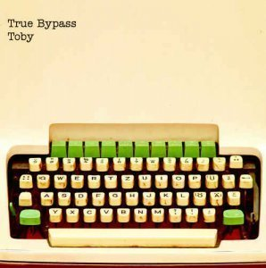 True Bypass - Toby (2012)