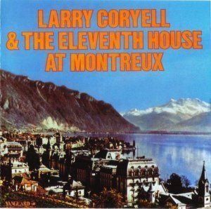 Larry Coryell - Larry Coryell & The 11th House at Montreux (1974)