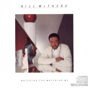 Bill Withers - Watching You Watching Me (1985)