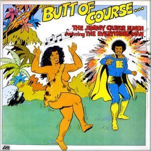 The Jimmy Castor Bunch (featuring The Everything Man) - Butt of Course... (1974)