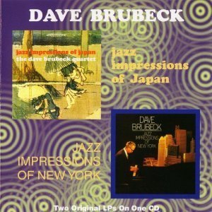 Dave Brubeck - Jazz Impressions of Japan & New York (1964) [2LP on CD]