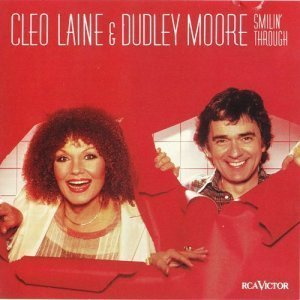 Cleo Laine & Dudley Moore - Smilin' Through (1982)