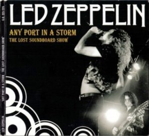 Led Zeppelin - Any Port in a Storm: The Lost Soundboard Show 1973 (2CD/The Godfathe Rec. 2007)