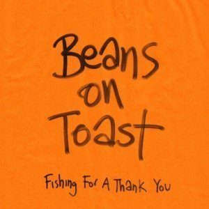 Beans On Toast – Fishing For A Thank You (2012)
