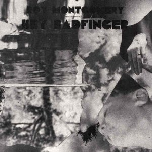 Roy Montgomery - Music From The Film Hey Badfinger (2012)