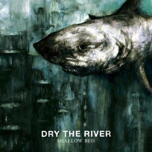 Dry the River — Shallow Bed (2012)