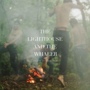 The Lighthouse And The Whaler - This Is An Adventure (2012)