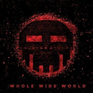 Dismantled – Whole Wide World (2012)