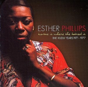 Esther Phillips - Home Is Where The Hatred Is (The Kudu Years 1971-1977)