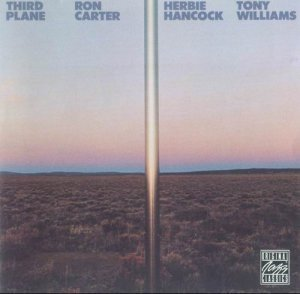 Ron Carter, Herbie Hancock, Tony Williams - Third Plane (1978)