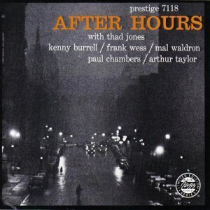 Thad Jones, Kenny Burrell, Frank Wess - After Hours (1991)