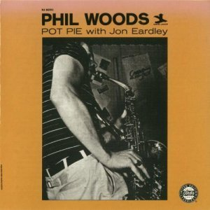 Phil Woods & Jon Eardley - Pot Pie (1996)